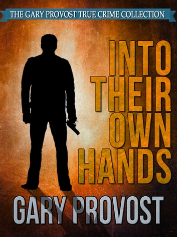 Into Their Own Hands ebook by Gary Provost