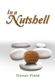 In a Nutshell ebook by Trevor Field