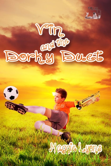 Vin and the Dorky Duet ebook by Maggie Lyons