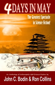 Four Days in May - The Greatest Spectacle in Science Fiction ebook by Ron Collins,John C. Bodin