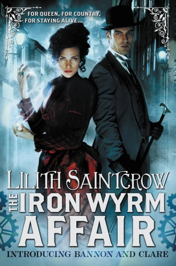 The Iron Wyrm Affair ebook by Lilith Saintcrow