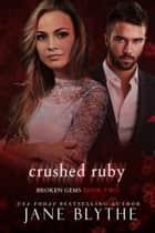 Crushed Ruby ebook by Jane Blythe