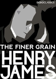 The Finer Grain ebook by Henry James