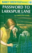Nancy Drew 10: Password to Larkspur Lane