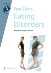 Fast Facts: Eating Disorders ebook by Hans Steiner,Martine F Flament