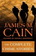 The Complete Crime Stories ebook by