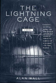 The Lightning Cage - A Novel ebook by Alan Wall