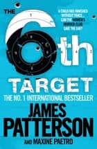 The 6th Target ebook by James Patterson, Maxine Paetro