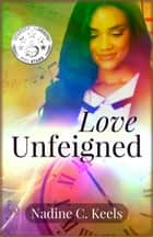 Love Unfeigned ebook by Nadine C. Keels