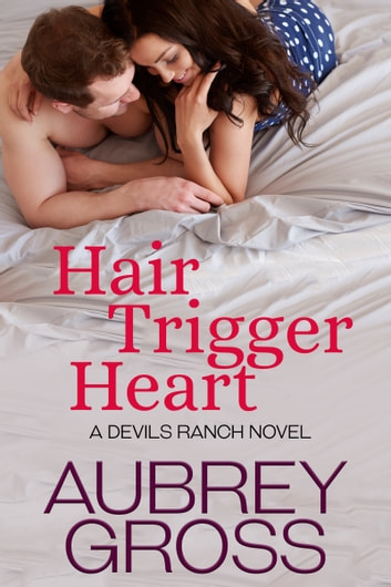 Hair Trigger Heart (Devils Ranch Book 3) ebook by Aubrey Gross
