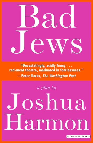 Bad Jews: A Play ebook by Joshua Harmon