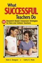 What Successful Teachers Do ebook by Neal A. Glasgow,Cathy D. Hicks