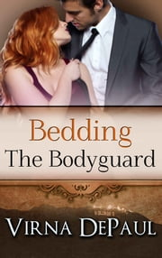 Bedding The Bodyguard ebook by Virna DePaul
