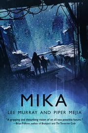 Mika ebook by Lee Murray, Piper Mejia