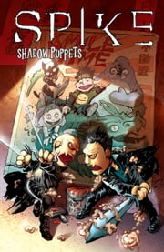 Spike: Shadow Puppets ebook by Brian Lynch, Franco Urru