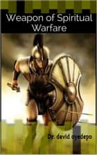 Weapon of Spiritual Warfare ebook by Dr. david oyedepo