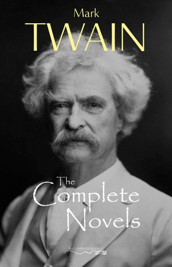 The Complete Novels of Mark Twain ebook by Mark Twain