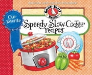 Our Favorite Speedy Slow-Cooker Recipes ebook by Gooseberry Patch