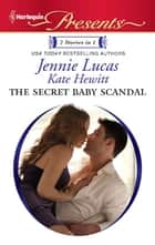 The Secret Baby Scandal - The Count's Secret Child\The Sandoval Baby ebook by Jennie Lucas, Kate Hewitt