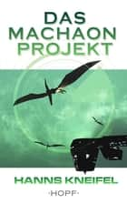 Das Machaon-Projekt eBook by Hanns Kneifel