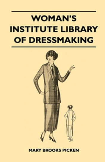 Woman's Institute Library of Dressmaking ebook by Mary Brooks Picken