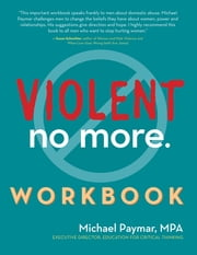 Violent No More Workbook ebook by Michael Paymar, MPA