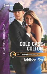 Cold Case Colton ebook by Addison Fox