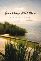 Good Things Ain't Cheap ebook by Annabelle Lewis