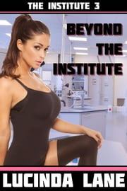 Beyond the Lactation Institute - Lactation Institute, #3 ebook by Lucinda Lane