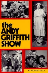 Andy Griffith Show ebook by Richard Kelly