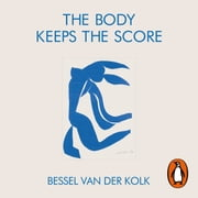 The Body Keeps the Score - Mind, Brain and Body in the Transformation of Trauma audiobook by Bessel van der Kolk
