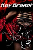 The World of Cherry 3 ebook by Kay Brandt