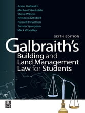 Galbraith's Building and Land Management Law for Students ebook by Michael Stockdale,Rebecca Mitchell,Stephen Wilson,Simon Spurgeon,Russell Hewitson,Mick Woodley
