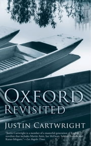 Oxford Revisited ebook by Justin Cartwright