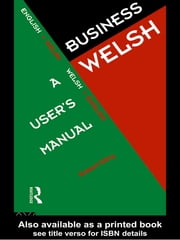 Business Welsh: A User's Manual ebook by Robert Dery