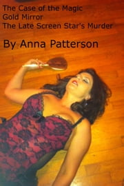 The Case of the Magic Gold Mirror ebook by Anna Patterson