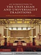 An Introduction to the Unitarian and Universalist Traditions ebook by Andrea Greenwood, Mark W. Harris
