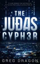 The Judas Cypher ebook by Greg Dragon