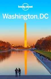 Lonely Planet Washington, DC ebook by Lonely Planet, Karla Zimmerman, Regis St Louis
