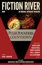 Fiction River: Pulse Pounders Countdown ebook by Fiction River, Anthea Sharp, Diana Deverell,...
