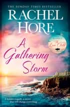 A Gathering Storm - The sweeping romantic mystery that will keep you gripped! ebook by
