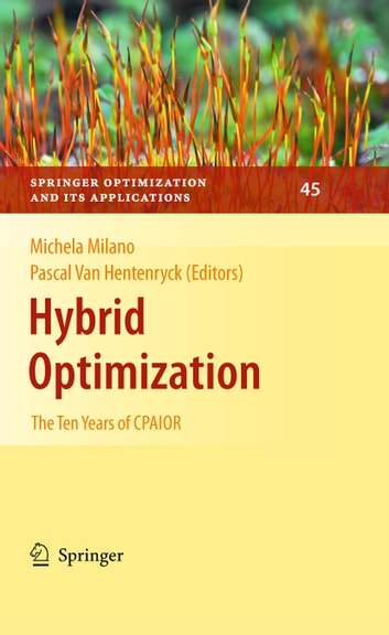 Hybrid Optimization - The Ten Years of CPAIOR ebook by