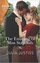 The Enticing of Miss Standish ebook by Julia Justiss