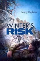 Winter's Risk ebook by Penny Hudson