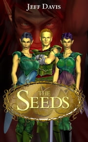 The Seeds ebook by Jeff Davis