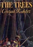 THE TREES ebook by Conrad Richter