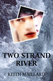 Two Strand River ebook by Keith Maillard