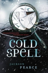 Cold Spell ebook by Jackson Pearce
