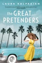 The Great Pretenders eBook by Laura Kalpakian