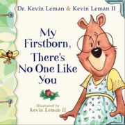 My Firstborn, There's No One Like You ebook by Dr. Kevin Leman,Kevin II Leman,Kevin Leman
